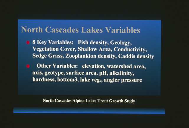 Nearly 40 chemical, physical, biochemical, biological, and similar variables were measured for these lakes.  The intent was to model fish growth based on these variables.  The results yielded a prediction model for rainbow trout that only needed eight of the variables.  These variables included a ranking of density of fish in the lake (a negative influence on fish growth), the geology of the watershed (soil solubility), percentage vegitative cover of the watershed, percentage of the lake less than 10 feet in depth, conductivity, percentage of shoreline sedge grass, zooplankton density and cased caddis density.